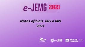 e-JEMG: Publicadas as notas oficiais 005 a 009 de 2021.