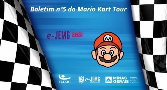 e-JEMG/2021: Boletim nº 5 da Competição do Mario Kart Tour já está disponível.